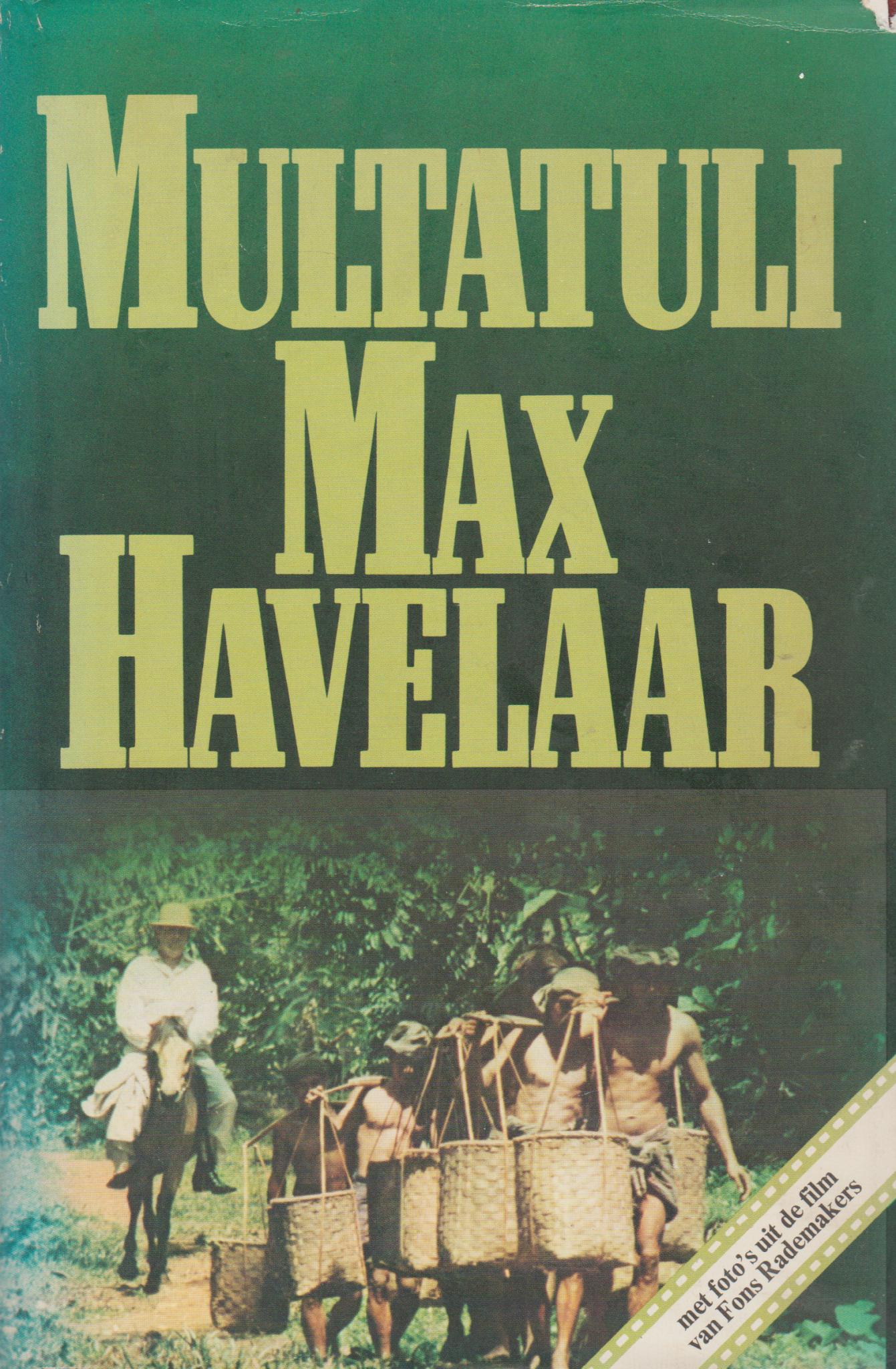 Max Havelaar Of De Koffieveilingen Der Nederlandsche Handel